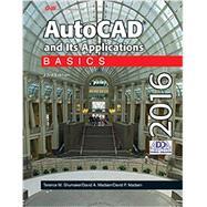 AutoCAD and Its Applications 2016: Basics by Shumaker, Terence M.; Madsen, David A.; Madsen, David P., 9781631264252