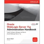 Oracle WebLogic Server 11g Administration Handbook by Alapati, Sam R., 9780071774253