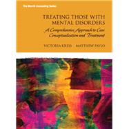 Treating Those with Mental Disorders A Strength-Based, Comprehensive Approach to Case Conceptualization and Treatment with Enhanced Pearson eText -- Access Card Package by Kress, Victoria E.; Paylo, Matthew J., 9780133834253