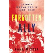 Forgotten Ally by Mitter, Rana, 9780618894253