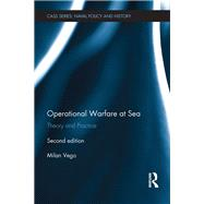 Operational Warfare at Sea: Theory and Practice by Vego; Milan, 9781138224254