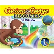Curious George Discovers the Rainbow by Cherrix, Amy E. (ADP); Maurer, Michael, 9780544454255