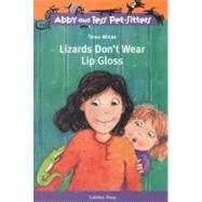 Lizards Don't Wear Lipgloss by Wiebe, Trina, 9780756934255