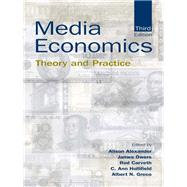 Media Economics: Theory and Practice by Alexander; Alison, 9781138834255