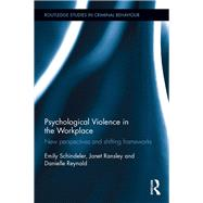 Psychological Violence in the Workplace: New perspectives and shifting frameworks by Schindeler; Emily, 9781138904255