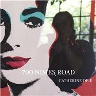 700 Nimes Road by Opie, Catherine; Als, Hilton (CON); Mendelson, Tim (CON); Sischy, Ingrid (CON), 9783791354255