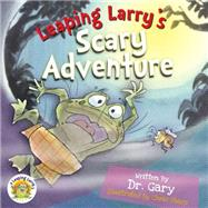 Leaping Larry's Scary Adventure by Benfield, Gary, 9780990494256