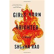 Girls Burn Brighter by Rao, Shobha, 9781250074256