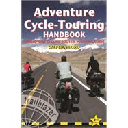 Adventure Cycle-Touring Handbook, 2nd Worldwide Cycling Route & Planning Guide by Lord, Stephen, 9781905864256