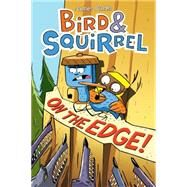 Bird & Squirrel on the Edge! by Burks, James, 9780545804257