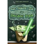 The Strange Case of Origami Yoda by Angleberger, Tom, 9780810984257