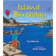 Island Birthday by Murray, Eva; Hogan, Jamie, 9780884484257