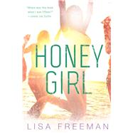 Honey Girl by Freeman, Lisa, 9781632204257