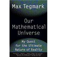 Our Mathematical Universe by Tegmark, Max, 9780307744258