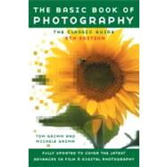 The Basic Book of Photography Fifth Edition by Grimm, Tom; Grimm, Michele, 9780452284258