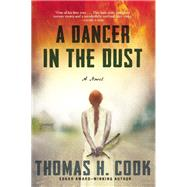 A Dancer in the Dust by Cook, Thomas H., 9780802124258