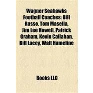 Wagner Seahawks Football Coaches by , 9781158534258