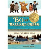 Bo at Ballard Creek by Hill, Kirkpatrick; Pham, LeUyen, 9781250044259