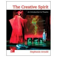 The Creative Spirit: An Introduction to Theatre by Arnold, Stephanie, 9780073514260