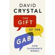 The Gift of the Gab by Crystal, David, 9780300214260