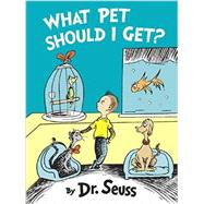 What Pet Should I Get? by DR SEUSS, 9780553524260