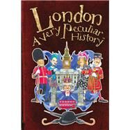 London: A Very Peculiar History? by Pipe, Jim, 9781907184260