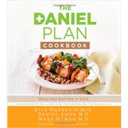 The Daniel Plan Cookbook by Warren, Rick; Amen, Daniel G., M.D.; Hyman, Mark, M.D., 9780310344261