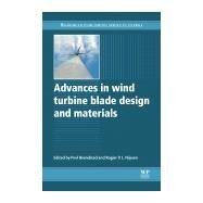 Advances in wind turbine blade design and Materials by Brøndsted; Nijssen, 9780857094261