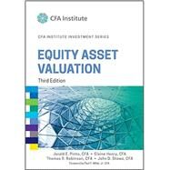 Equity Asset Valuation by Pinto, Jerald E.; Henry, Elaine; Robinson, Thomas R.; Stowe, John D.; Wilcox, Stephen E. (CON), 9781119104261