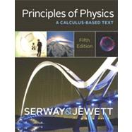 Principles of Physics A Calculus-Based Text by Serway, Raymond A.; Jewett, John W., 9781133104261