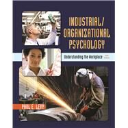 Industrial/Organizational Psychology Understanding the Workplace by Levy, Paul, 9781319014261