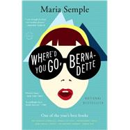 Where'd You Go, Bernadette by Semple, Maria, 9780316204262