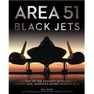 Area 51: Black Jets by Yenne, Bill, 9780760344262