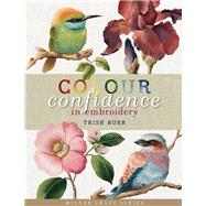 Colour Confidence in Embroidery by Trish Burr, 9781863514262
