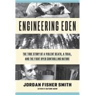 Engineering Eden by Smith, Jordan Fisher, 9780307454263
