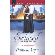 Seduced by the Hero by Yaye, Pamela, 9780373864263