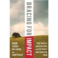 Bracing for Impact by Holleran, Robin Suerig; Philip, Lindy; Soucie, David, 9781634504263