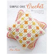 Simple Chic Crochet by Ritchie, Susan; Miller, Karen, 9781782494263