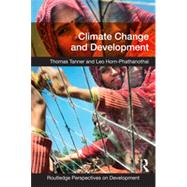 Climate Change and Development by Tanner; Thomas, 9780415664264