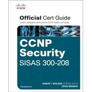 CCNP Security SISAS 300-208 Official Cert Guide by Woland, Aaron; Redmon, Kevin, 9781587144264