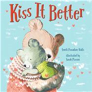 Kiss It Better (padded board book) by Prasadam-Halls, Smriti; Massini, Sarah, 9781681194264
