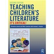 Teaching Children's Literature: It's Critical! by Leland; Christine H., 9781138284265