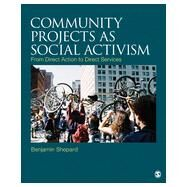 Community Projects As Social Activism by Shepard, Benjamin; Burghardt, Steve, 9781412964265