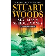 Sex Lies and Serious Money by Woods, Stuart, 9781432834265
