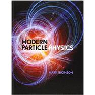 Modern Particle Physics by Thomson, Mark, 9781107034266