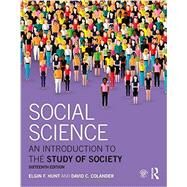 Social Science: An Introduction to the Study of Society by Colander; David, 9781138654266