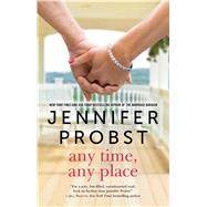 Any Time, Any Place by Probst, Jennifer, 9781501124266