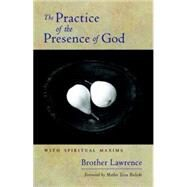 The Practice of the Presence of God by BROTHER LAWRENCEBIELECKI, MOTHER TESSA, 9781590304266