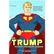 The Trump Internet Password Logbook by Anthony, M. G., 9781682614266