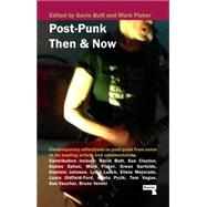 Post-punk Then and Now by BUTT, GAVINFISHER, MARK, 9781910924266